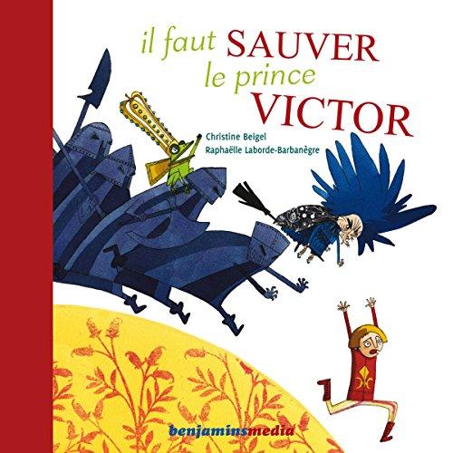Couverture de Il faut sauver le prince Victor