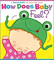 How Does Baby Feel? (Karen Katz Lift-the-Flap Books)