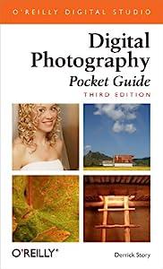 Digital Photography Pocket Guide: Pocket Guide (Pocket Reference (O'Reilly))
