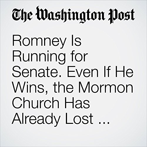 Romney Is Running for Senate. Even If He Wins, the Mormon Church Has Already Lost Powerful Status in D.C. copertina