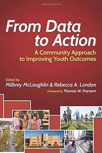 Download From Data to Action: A Community Approach to Improving Youth Outcomes (Harvard Education Letter Impact Series) 1612505465