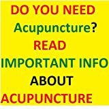 Acupuncture: What is Acupuncture? Does Acupuncture Work? Acupuncture Help Information: Idiot's Guide to Acupuncture and Acupressure - Fabulous Counsel ... You Will Need To Peruse (English Edition)