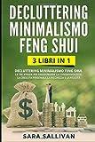 decluttering minimalismo feng shui: 3 libri in 1  - le tre strade per raggiungere la consapevolezza la crescita personale la ricchezza e la felicità