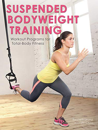 Suspended Bodyweight Training: Workout Programs for Total-Body Fitness (English Edition)