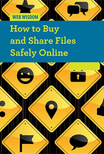 How to Buy and Share Files Safely Online (Web Wisdom)