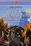 Dieux et héros de l'Antiquité - Toute la mythologie grecque et latine - Livre de Poche Jeunesse - 08/04/2009