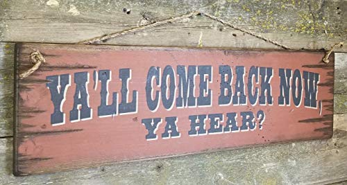 NOT BRANDED Ya'll Come Back Now Ya Hear?? Wooden Welcome and Entry Way Rustic Wood Sign Wall Art Home Family Decoration Design Plank Plaque Wooden Sign