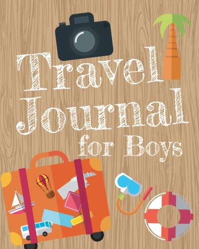 Travel Journal for Boys: Boys Travel Journal with Prompts for Writing and Blank Pages for Sketches, Photos, Souvenirs, Notes and Doodles, Boys Vacation Travel Journal, Boys Adventure Journal