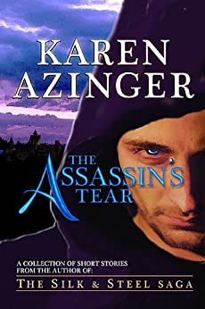 The Assassin's Tear by [Karen Azinger]