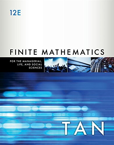 Compare Textbook Prices for Finite Mathematics for the Managerial, Life, and Social Sciences: An Applied Approach 12 Edition ISBN 9781337405782 by Tan, Soo T.
