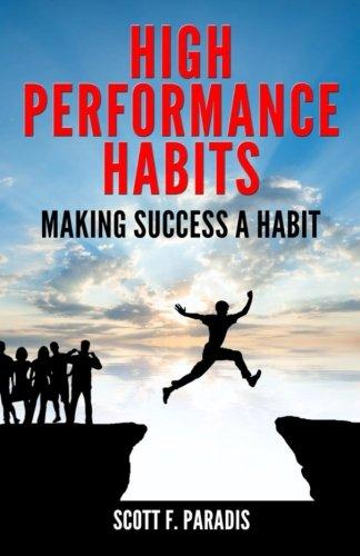High Performance Habits: Making Success a Habit