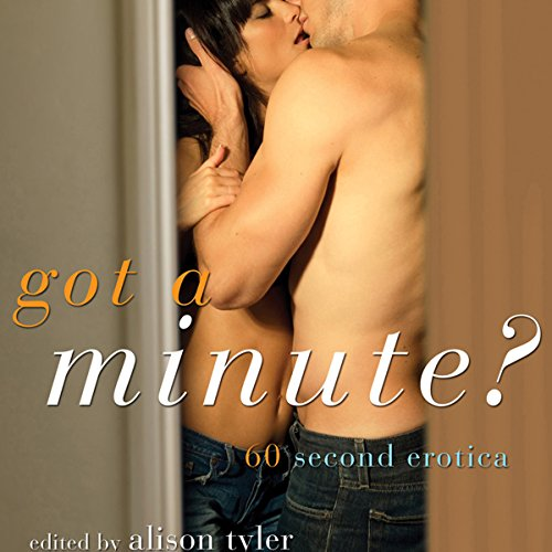 Got a Minute?: 60 Second Erotica  By  cover art