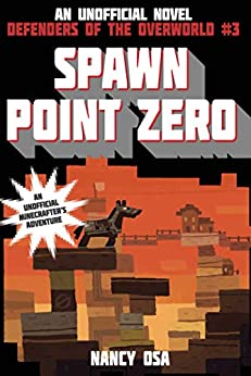 Spawn Point Zero: Defenders of the Overworld #3 by [Nancy Osa]