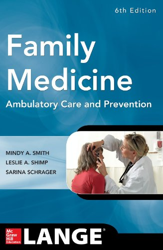Family Medicine: Ambulatory Care and Prevention, Sixth Edition (Lange Clinical Manuals)