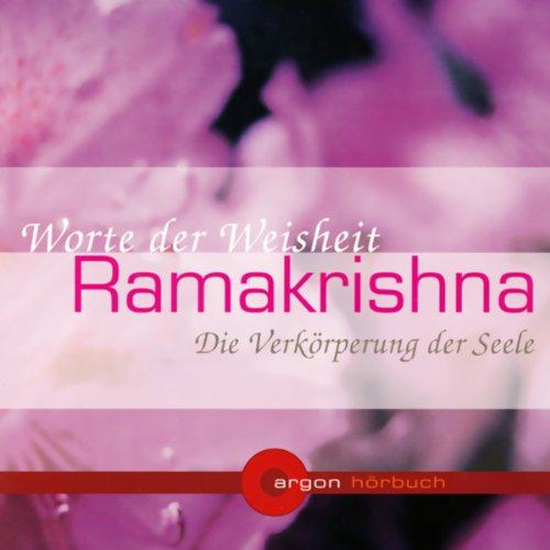 Ramakrishna. Die Verkörperung der Seele. Worte der Weisheit audiobook cover art