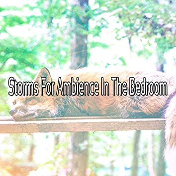 Storms For Ambience In The Bedroom