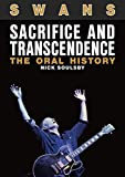 Swans: Sacrifice And Transcendence: The Oral History (English Edition)