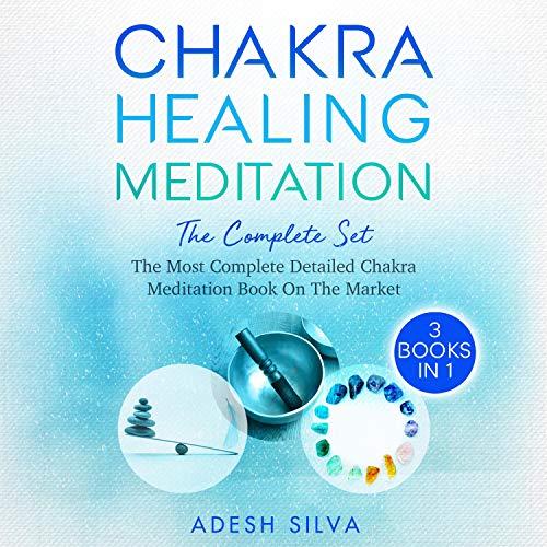 Chakra Healing Meditation, The Complete Set cover art