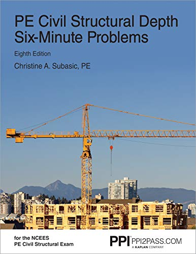 PPI PE Civil Structural Depth Six-Minute Problems, 8th Edition – Comprehensive Practice for the NCEES PE Civil Structural Exam