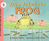 From Tadpole to Frog (Let's-Read-And-Find-Out Science: Stage 1 (Pb))