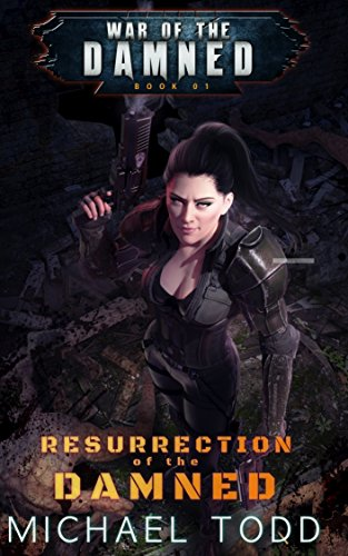 Resurrection Of The Damned: A Supernatural Action Adventure Opera (War of the Damned Book 1) (English Edition)