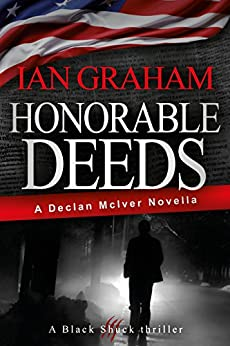 Honorable Deeds: A Declan McIver Novella (Black Shuck Thriller Book 1) by [Ian Graham]
