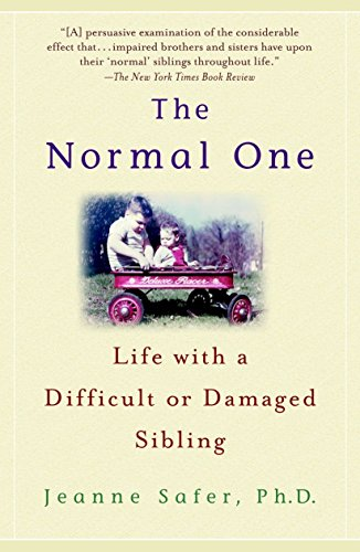 Compare Textbook Prices for The Normal One: Life with a Difficult or Damaged Sibling First Printing Edition ISBN 9780385337564 by Safer, Jeanne