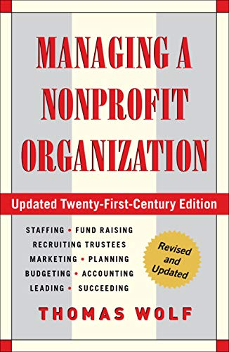 Compare Textbook Prices for Managing a Nonprofit Organization: Updated Twenty-First-Century Edition Revised Edition ISBN 9781451608465 by Wolf, Thomas