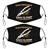 Electricians Have To Strip To Make End Meets Funny Design Kids Face Mask Set Of 2 With 4 Filters Washable Reusable Adjustable Black Cloth Bandanas Scarf Neck Gaiters For Adult Men Women Fashion Design