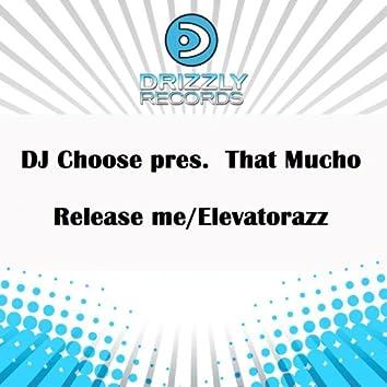 Release Me / Elevatorazz