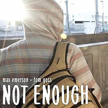 Not Enough (feat. Tom Goss)