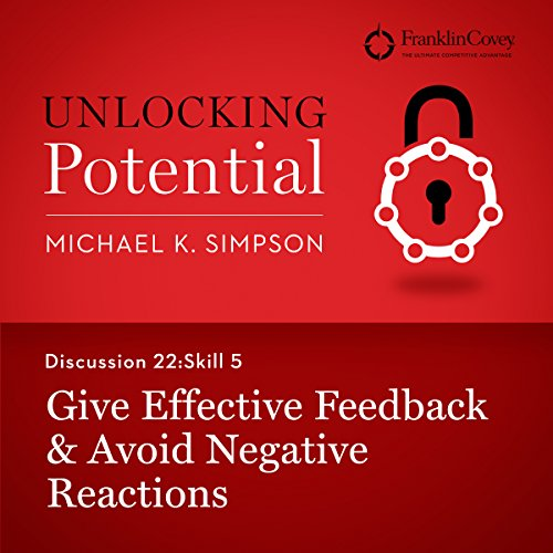 Discussion 22: Skill 5 - Give Effective Feedback & Avoid Negative Reactions audiobook cover art