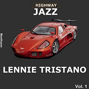Highway Jazz - Lennie Tristano, Vol. 1