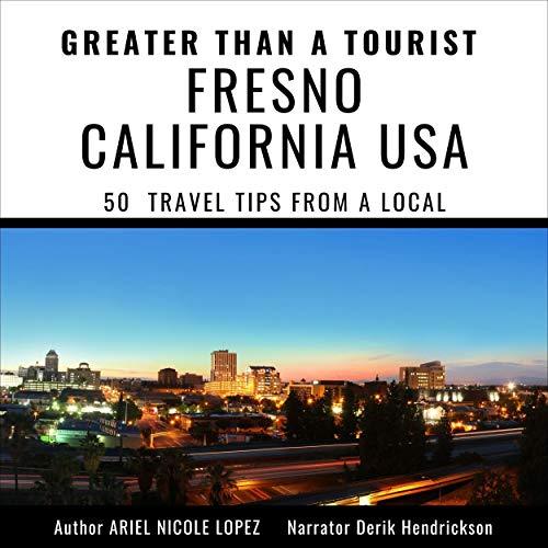 Greater than a Tourist: Fresno California, USA cover art