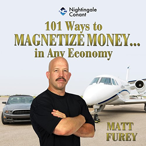 101 Ways to Magnetize Money...in Any Economy cover art