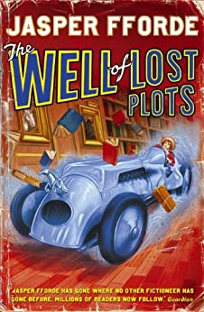 The Well Of Lost Plots: Thursday Next Book 3 by [Jasper Fforde]