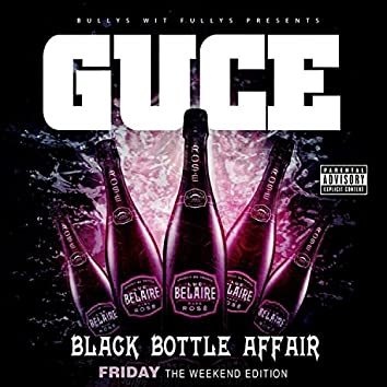 The Weekend Edition: Black Bottle Affair (Friday)