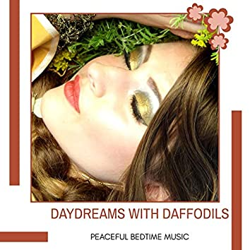 Daydreams With Daffodils - Peaceful Bedtime Music