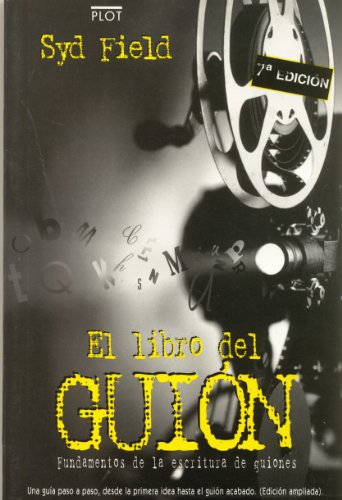 El libro del guión: Fundamentos de la escritura de guiones (Manuales de guión)