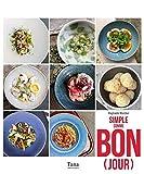 Simple comme bon(jour) 100 recettes de chefs ultra simples