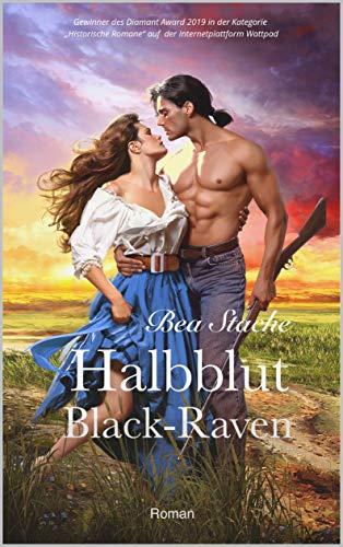 Halbblut, Black-Raven: Historischer Liebesroman