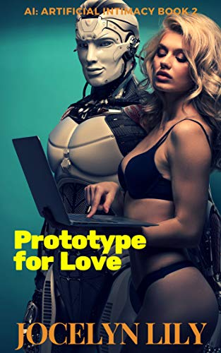 Prototype for Love (AI: Artificial Intimacy Book 2) (English Edition)