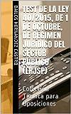 Test de la Ley 40/2015, de 1 de octubre, de Régimen Jurídico del Sector Público (LRJSP):...