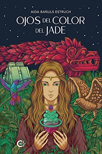 Ojos del color del jade de Aida Bañuls Estruch