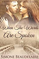 When The Words Are Spoken: Large Print Edition