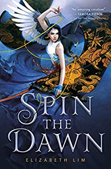 Spin the Dawn (The Blood of Stars Book 1) by [Elizabeth Lim]