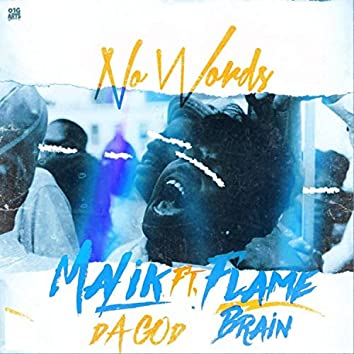 No Words (feat. Flame Brain)