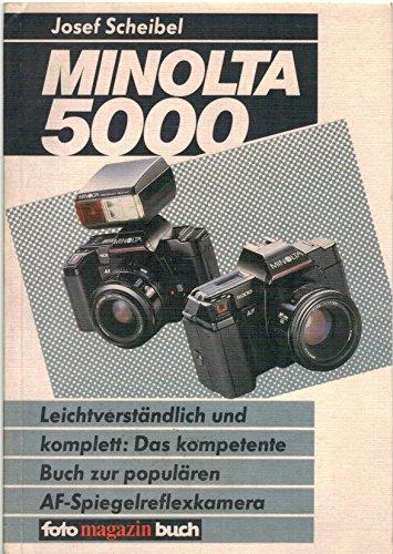 Minolta 5000. Das kompetente Buch zur populären AF-Spiegelreflexkamera