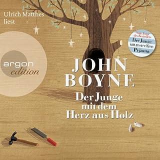 Der Junge mit dem Herz aus Holz                   Autor:                                                                                                                                 John Boyne                               Sprecher:                                                                                                                                 Ulrich Matthes                      Spieldauer: 5 Std. und 35 Min.     33 Bewertungen     Gesamt 4,2