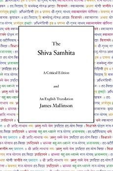 [James Mallinson]のThe Shiva Samhita: A Critical Edition and an English Translation (English Edition)